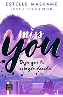 Miss You: Deja que tu coraz?n decida