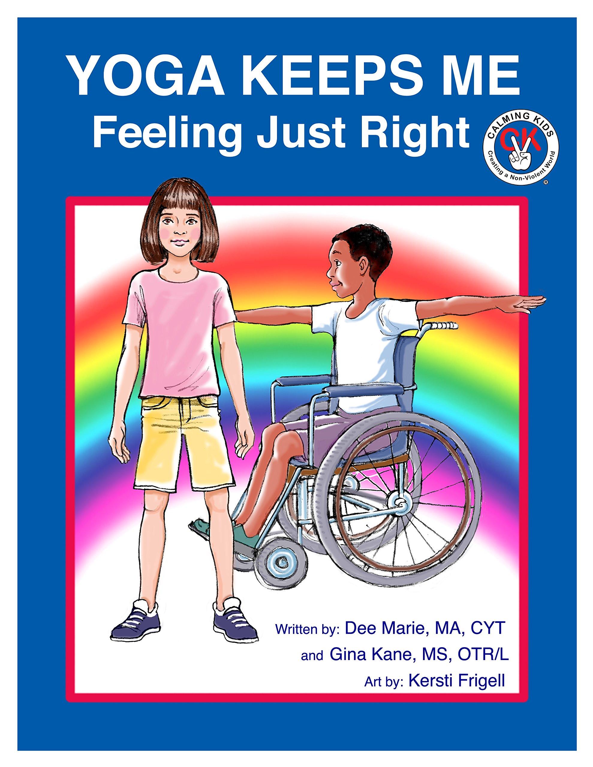 Download YOGA KEEPS ME Feeling Just Right: A CALMING KIDS Book pdf epub