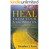 Heal from Your Narcissist Ex: The Ultimate Guide to Finding Safety and Sanity