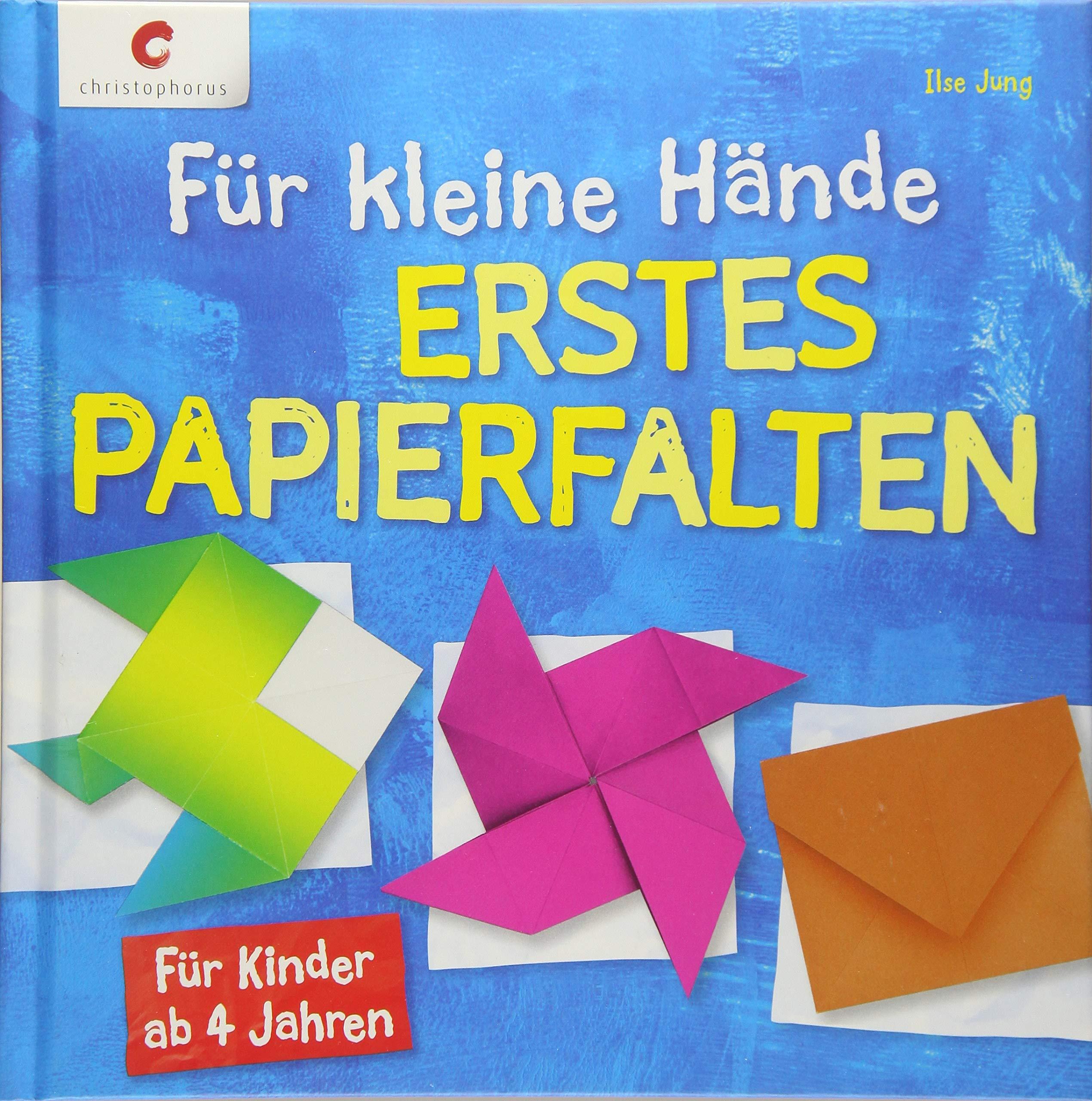 Für Kleine Hände Erstes Papierfalten Für Kinder Ab 4 Jahren