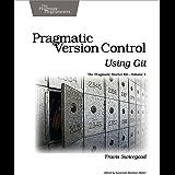 Pragmatic Version Control Using Git: 1 (Pragmatic Starter Kit)