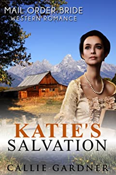 Katie\'s Salvation: Sweet, Clean, Mail Order Bride Inspirational Western Historical Romance