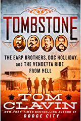 Tombstone: The Earp Brothers, Doc Holliday, and the Vendetta Ride from Hell Kindle Edition