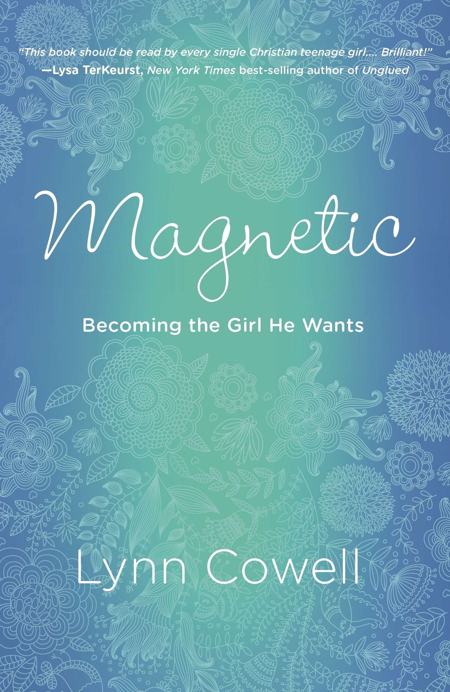 Amazon.com: Magnetic: Becoming the Girl He Wants (9781601425805): Lynn  Cowell: Books
