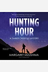 Hunting Hour: A Timber Creek K-9 Mystery Audible Audiobook