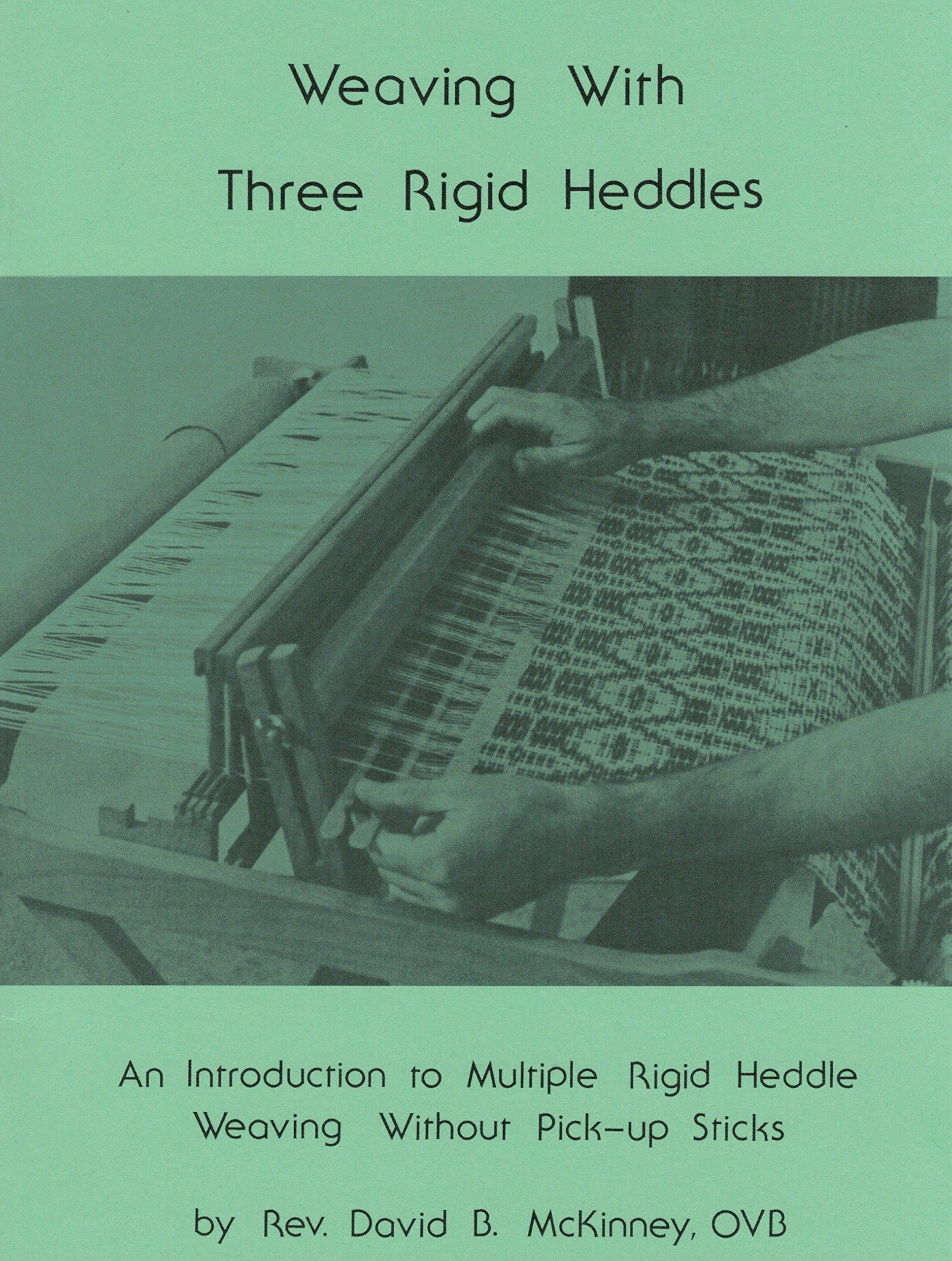 Weaving with three rigid heddles: An introduction to multiple rigid heddle weaving without pick-up sticks