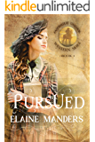 Pursued (Intrigue under Western Skies Book 1)