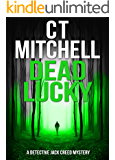 DEAD LUCKY: A Detective Jack Creed Mystery (Detective Jack Creed Murder Mystery Books Series Book 6)