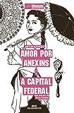 Amor por Anexins & A Capital Federal – Texto integral (Clássicos Melhoramentos)