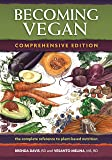 Becoming Vegan: The Complete Reference to Plant-Based Nutrition (Comprehensive Edition)