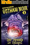 Gotham Noir Band 3: Der Fremde im Spiegel
