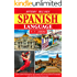 Spanish language in 25 lessons: Learn Spanish grammar, conversational language and grow your vocabulary with an effective learning approach for a beginner as well as an advanced learner