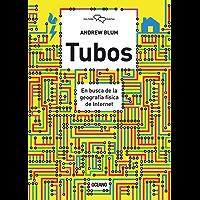 Tubos: En busca de la geografía física de internet (Cultura digital)