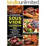 Sous Vide Cookbook: 600+ Affordable, Quick & Healthy Budget Friendly Recipes for Your Whole Family with 30-Day Meal Plan