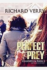 Perfect Prey (Consortium Series Book 2) Kindle Edition