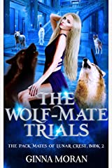 The Wolf-Mate Trials (The Pack Mates of Lunar Crest Book 2) Kindle Edition