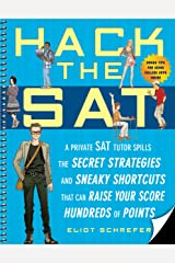 Hack the SAT: Strategies and Sneaky Shortcuts That Can Raise Your Score Hundreds of Points Kindle Edition