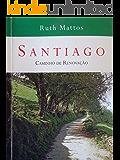 SANTIAGO: Caminho de Renovação