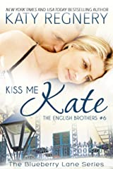 Kiss Me Kate: The English Brothers #6 (The Blueberry Lane Series - The English Brothers) Kindle Edition
