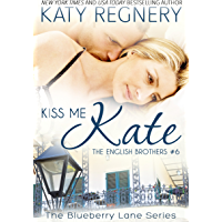 Kiss Me Kate: The English Brothers #6 (The Blueberry Lane Series - The English Brothers) (English Edition)