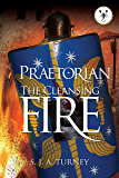 Praetorian: The Cleansing Fire (English Edition)