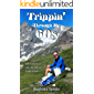 Trippin' Through My 60s: When adventure calls, the trails of Europe answer