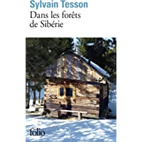 Dans les forêts de Sibérie: Février - juillet 2010