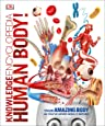 Knowledge Encyclopedia Human Body!: Your Amazing Body as You've Never Seen it Before