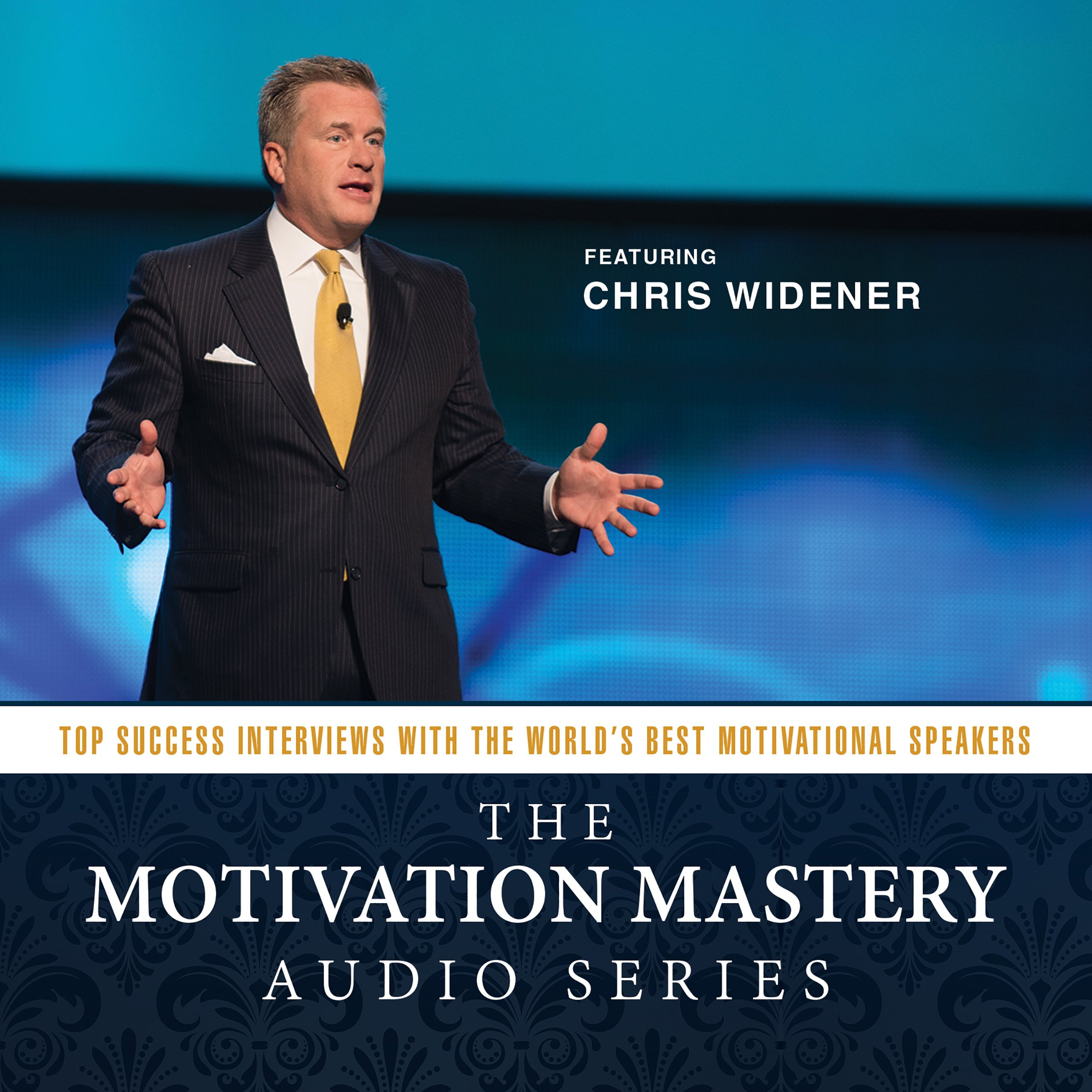 the motivation mastery audio series top success interviews the motivation mastery audio series top success interviews the world s best motivational speakers made for success chris widener