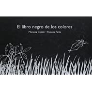 El libro negro de los colores / The Black Book of Colors (Spanish Edition)