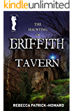 The Haunting of Griffith Tavern: A Paranormal Mystery (Taryn's Camera Book 2)