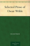 Selected Prose of Oscar Wilde (English Edition)