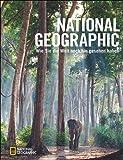 Bildband Fotografie: NATIONAL GEOGRAPHIC. Wie Sie die Welt noch nie gesehen haben. Seltene und außergewöhnliche Naturbilder von Frans Lanting, Art Wolfe und Stephen Alvarez und anderen.