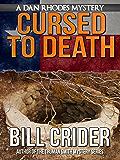 Cursed to Death - A Dan Rhodes Mystery (Dan Rhodes Mysteries Book 3)
