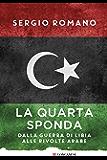 La quarta sponda: Dalla guerra di Libia alle rivolte arabe