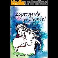 Esperando a Daniel: EBOOK (Cuentos para sanar nº 1)