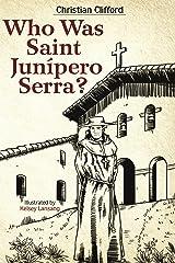Who Was Saint Junipero Serra? Kindle Edition