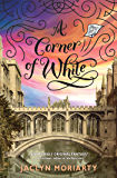 A Corner of White: The Colors of Madeleine, Book One: Book 1 of The Colors of Madeleine