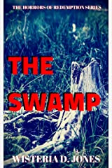 The Swamp: The Horrors of Redemption Series (The Horrors of Redemption Sereies Book 1) Kindle Edition