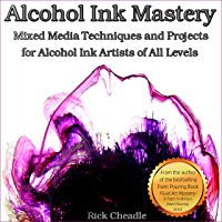 Alcohol Ink Mastery: Mixed Media Techniques and Projects (English Edition)