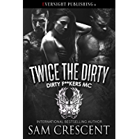 Twice the Dirty (Dirty F**kers MC Book 4) (English Edition)
