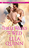 Three Weeks To Wed (The Worthingtons Book 1)