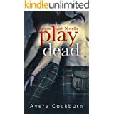 Play Dead: A Glasgow Lads Novella