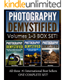 Photography Demystified: Box Set of Volumes 1-3