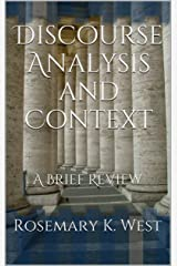 Discourse Analysis and Context: A Brief Review Kindle Edition
