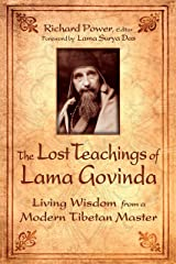 The Lost Teachings of Lama Govinda: Living Wisdom from a Modern Tibetan Master Kindle Edition