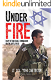 Under Fire: Diary of an Israeli Commander on the battlefield (English Edition)
