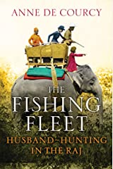 The Fishing Fleet: Husband-Hunting in the Raj Kindle Edition