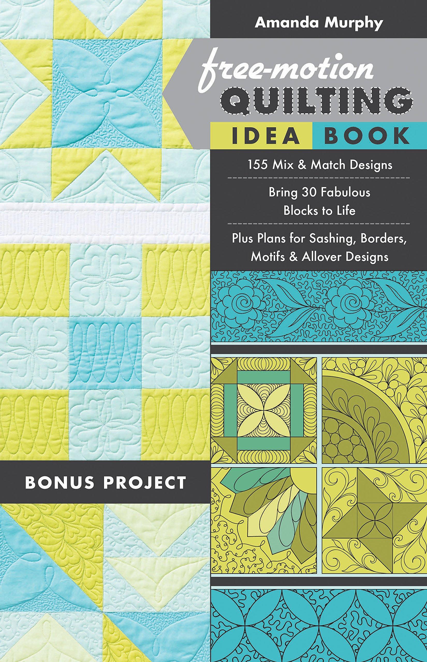 Free-Motion Quilting Idea Book: • 155 Mix & Match Designs • Bring 30 ...