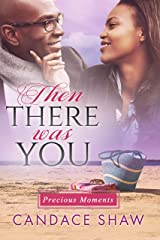 Then There Was You (Precious Moments Book 3) Kindle Edition